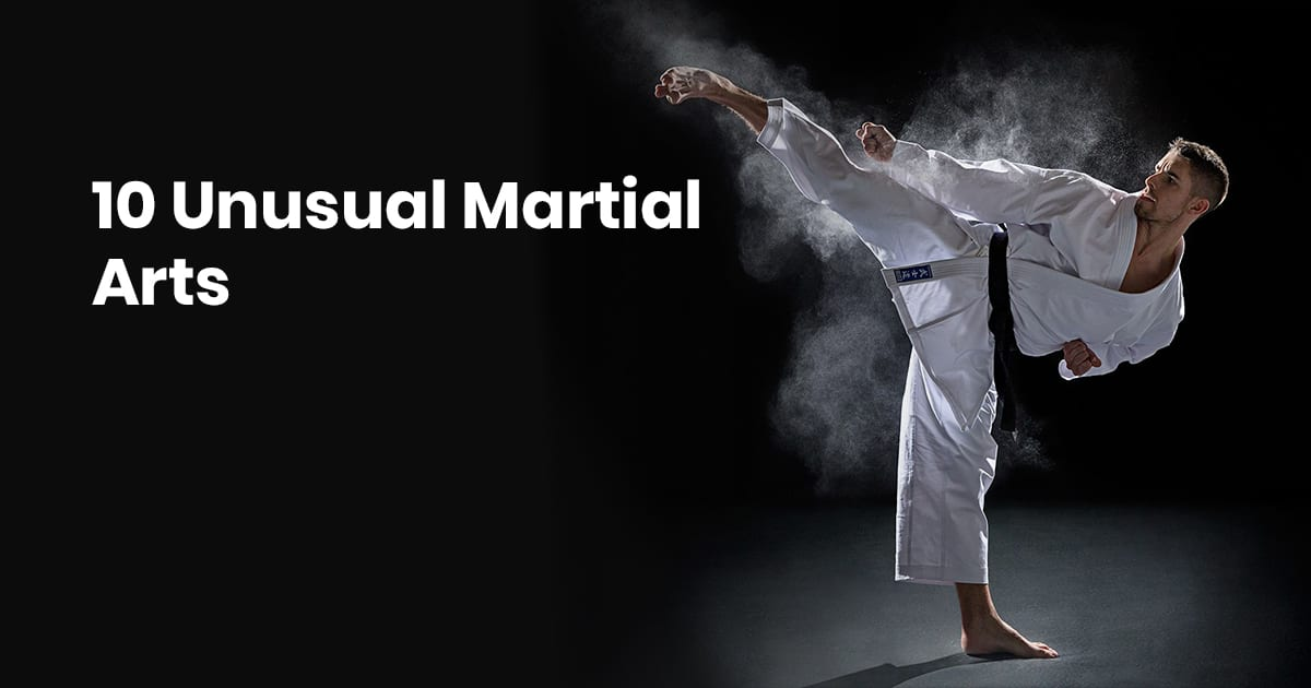 10 Unusual Martial Arts