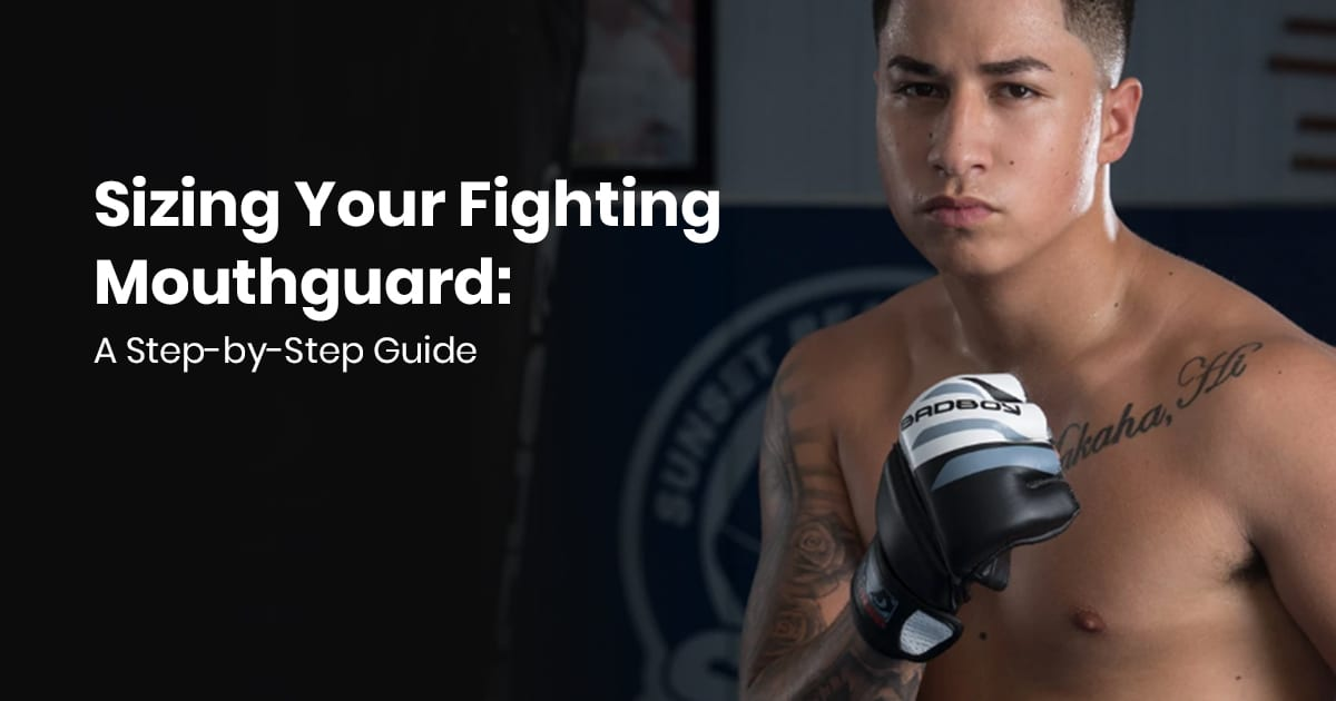 Sizing Your Fighting Mouthguard A Step-By-Step Guide