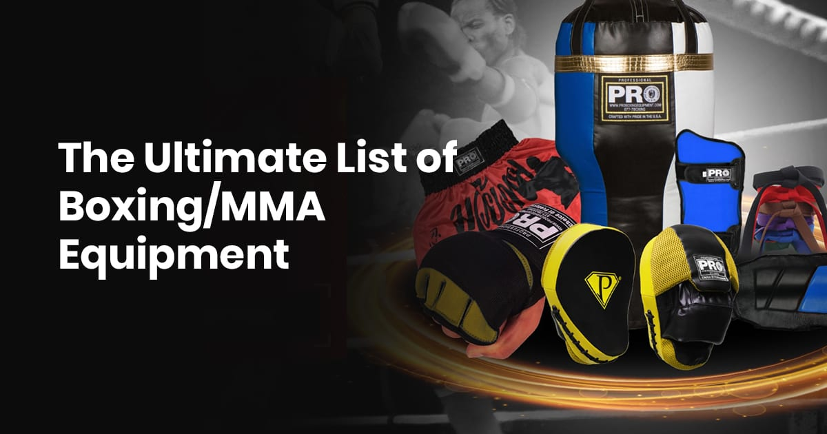 The Ultimate List Of Boxing/MMA Equipment