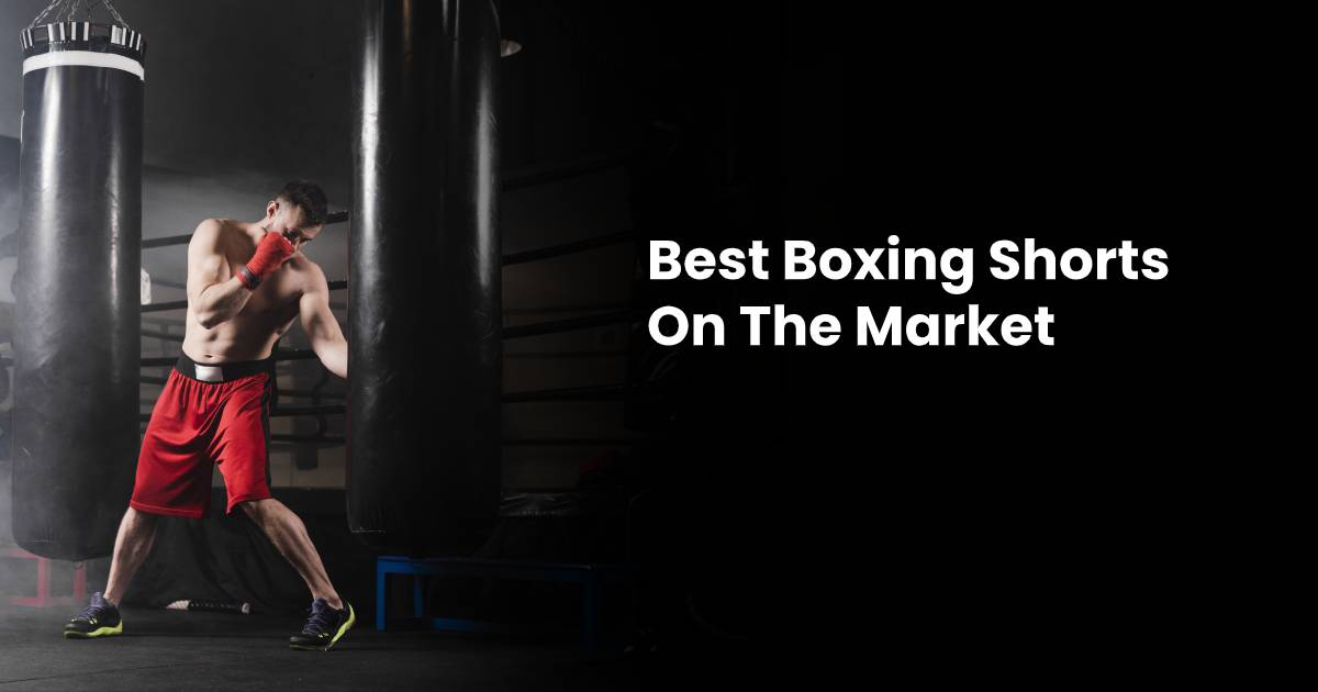 Best Boxing Shorts for Sparring & Fights