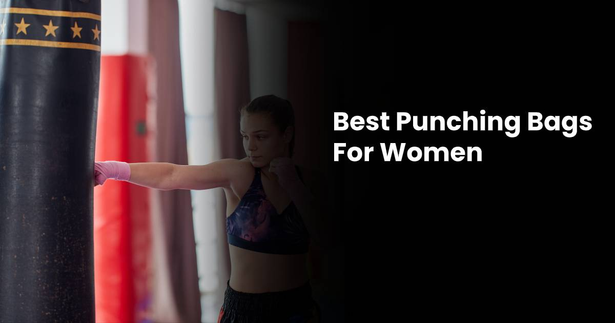 Best Punching Bags for Women