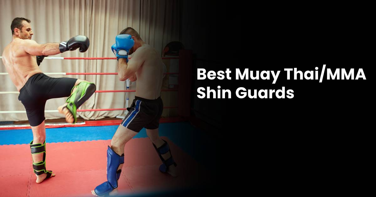 Best Muay Thai Shin Guards For Sparring