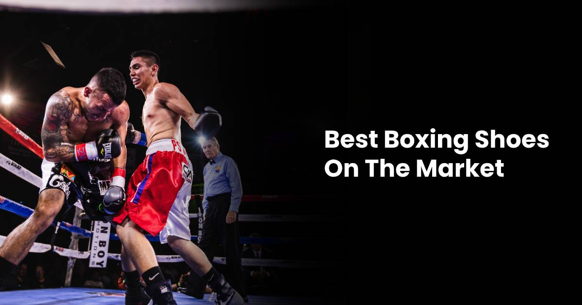 Best Boxing Shoes for Strong Footing