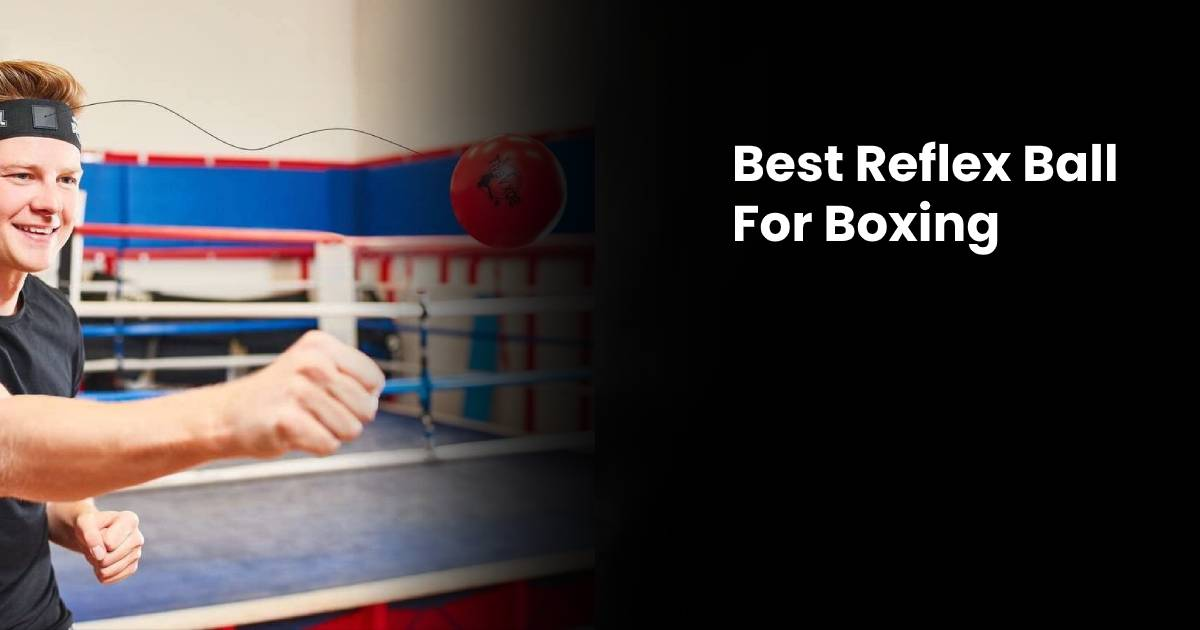 Best React Reflex Ball for Boxing