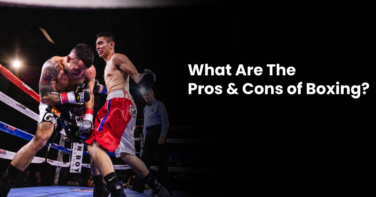 Pros And Cons Of Boxing