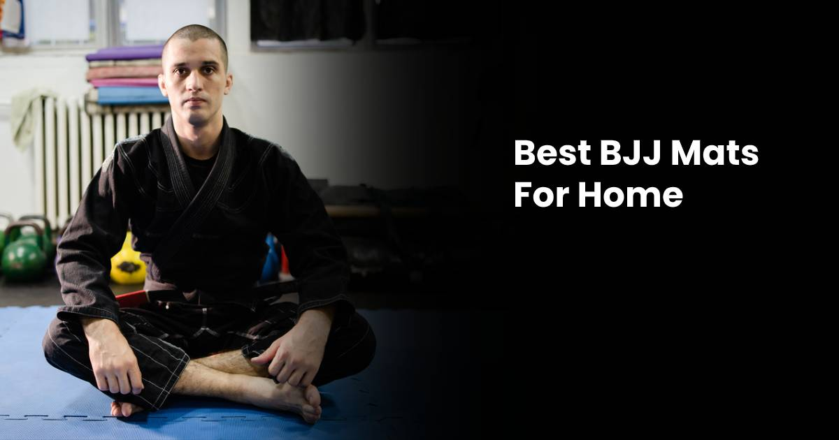 Best BJJ Mats For Home
