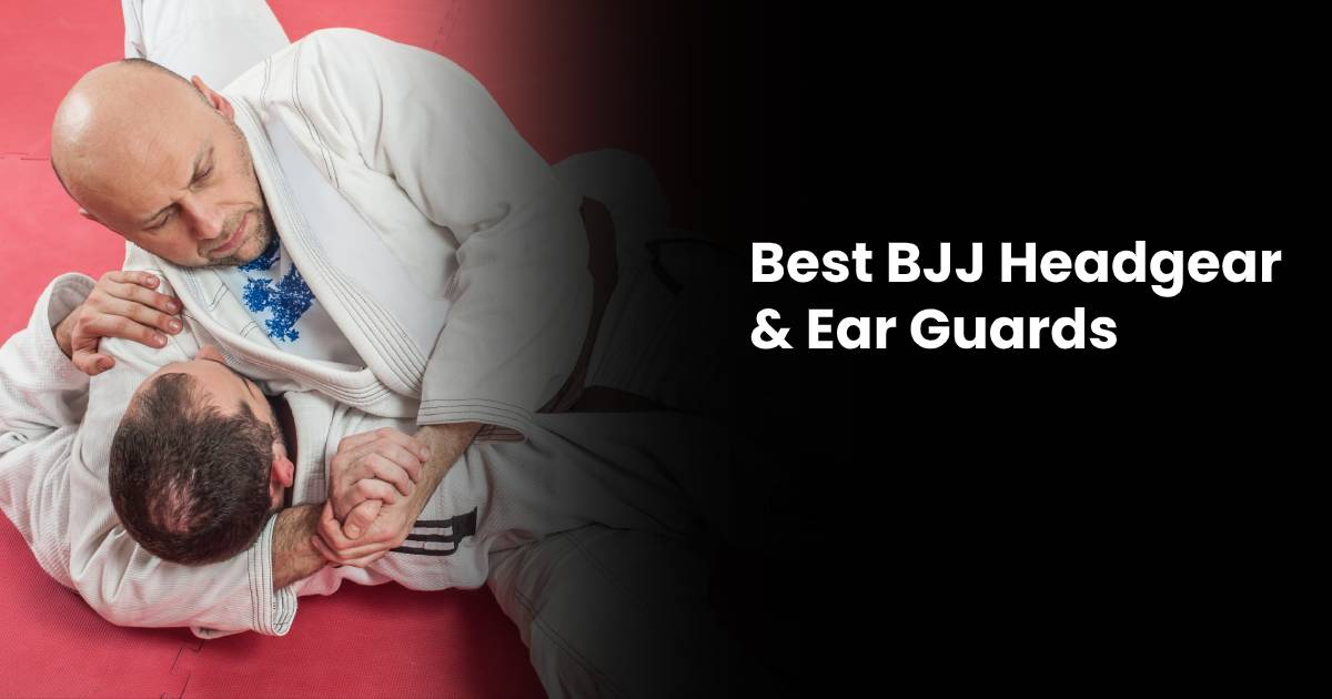 Best Headgear For BJJ