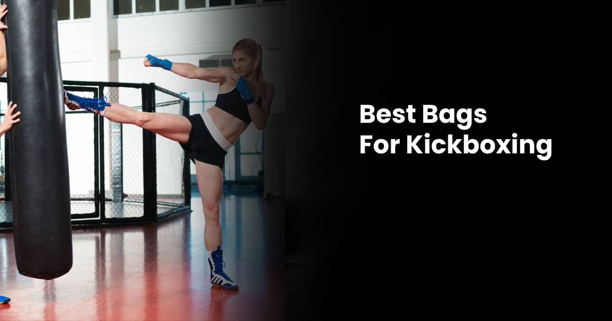 Best Kickboxing Bags