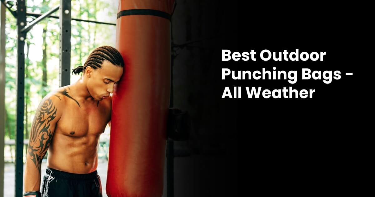 Best Outdoor Punching Bag