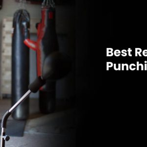 Best Reflex Punching Bags for Boxing - Reviewed 2021