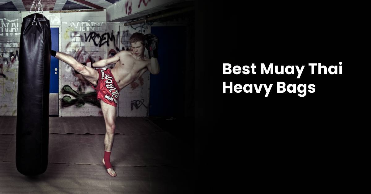 Best Muay Thai Bags