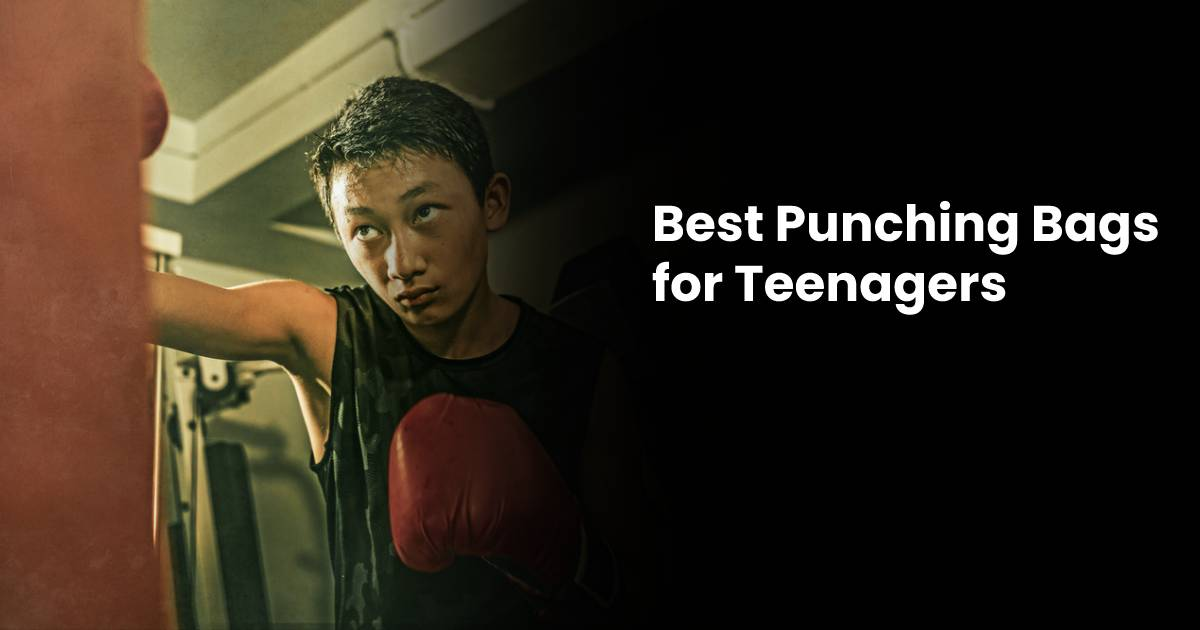 Best Punching Bag for Teenagers