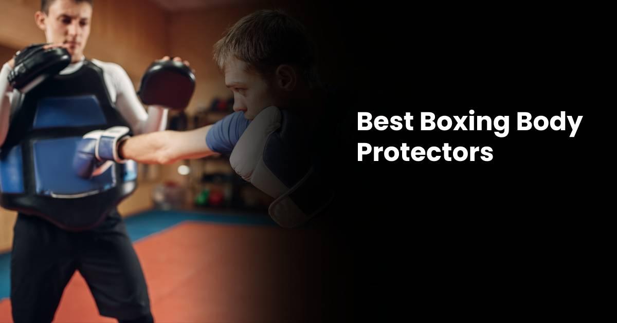 Best Boxing Body Protectors