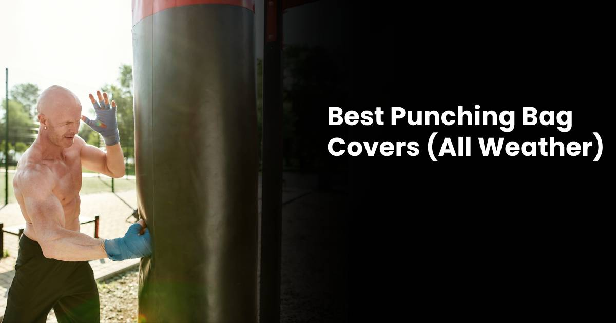 Best Punching Bag Covers